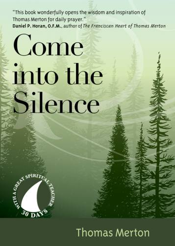 Come into the Silence by Thomas Merton