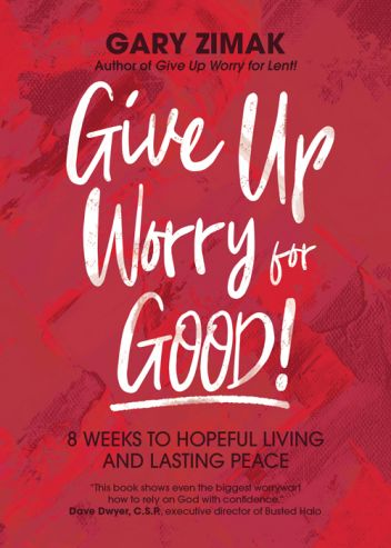 Give Up Worry For Good Gary Zimak Paperback