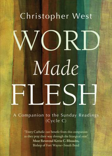 Word Made Flesh Cycle C by Christopher West