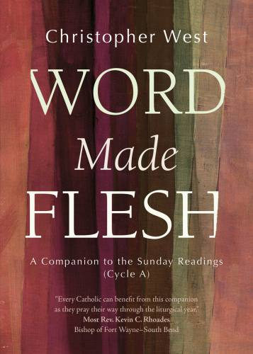 Word Made Flesh Cycle A by Christopher West