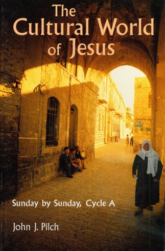 The Cultural World of Jesus Cycle A by John J. Pilch
