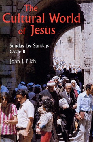 The Cultural World of Jesus Cycle B by John J. Pilch