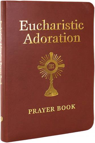 Eucharistic Adoration Prayer Book Sr. Marie Paul Curley