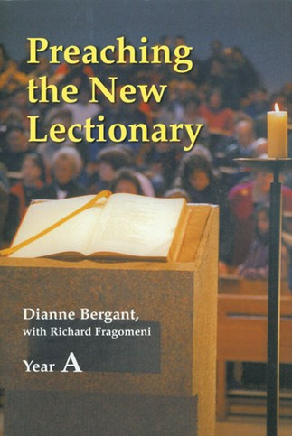 Preaching the New Lectionary Year A by Dianne Bergant
