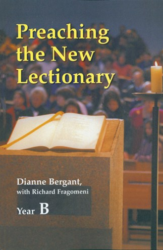 Preaching the New Lectionary Year B by Dianne Bergant
