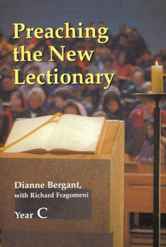 Preaching the New Lectionary Year C by Dianne Bergant