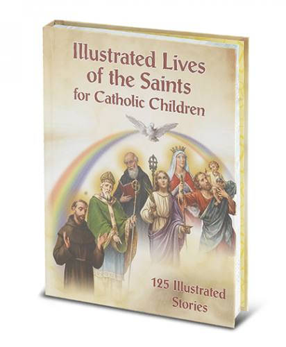 Illustrated Lives of the Saints for Catholic Children Hardcover