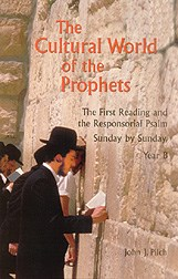 The Cultural World of the Prophets Year B by John J. Pilch