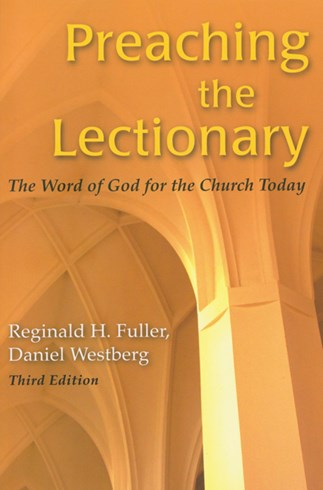 Preaching the Lectionary, Third Edition by Reginald H. Fuller
