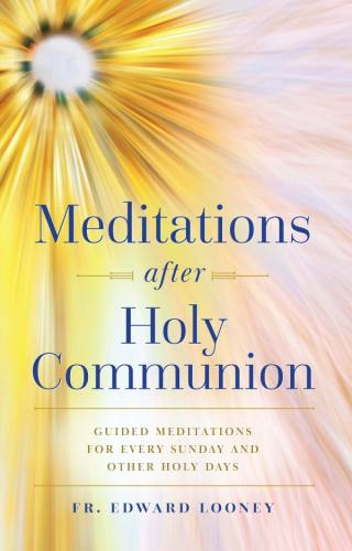 Guided Meditations for Every Sunday and Other Holy Days