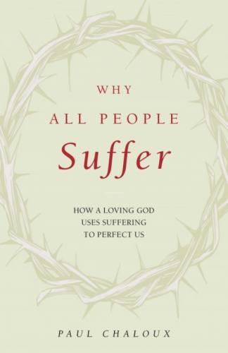 Why All People Suffer by Paul Chaloux Paperback