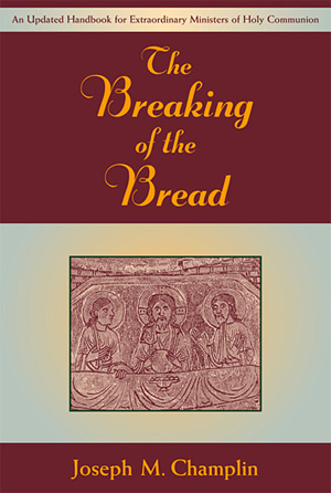 The Breaking of the Bread, Handbook by Joseph Champlin