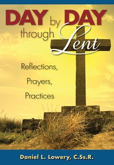 Day by Day Through Lent by Daniel L. Lowery, C.Ss.R