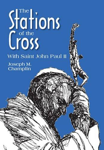The Stations of the Cross with Saint John Paul II