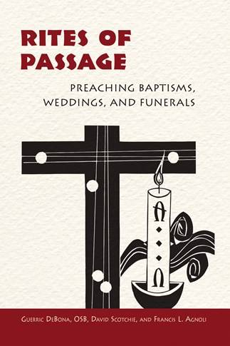 Rites of Passage: Preaching Baptisms Weddings and Funerals