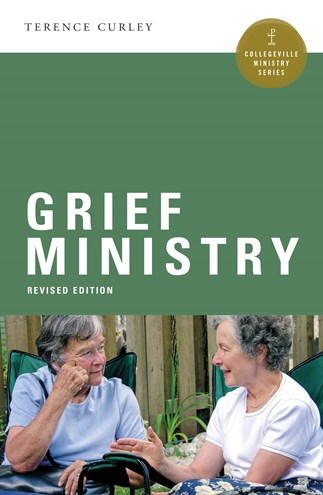 Grief Ministry, Revised Edition by Terence Curley
