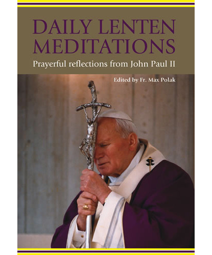Daily Lenten Meditations Pope John Paul II