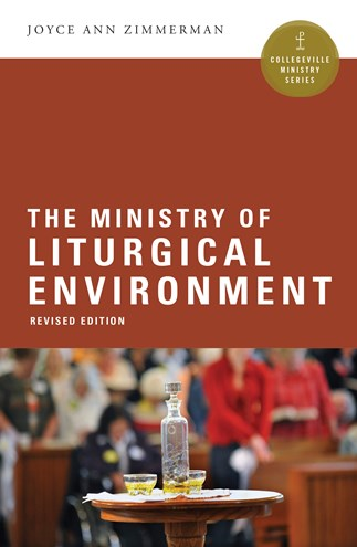 Ministry of Liturgical Environment, Revised Edition Zimmerman