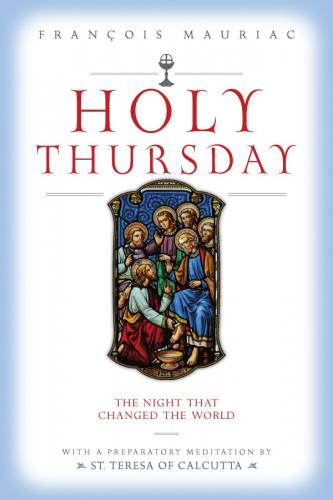 Holy Thursday: The Night That Changed the World