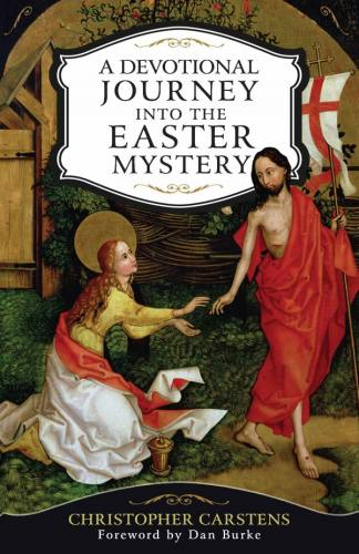A Devotional Journey into the Easter Mystery
