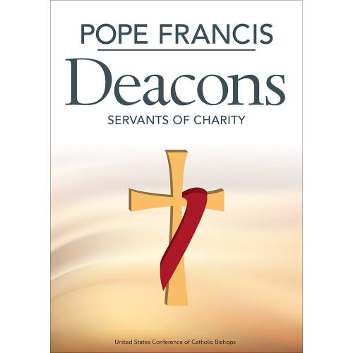 Pope Francis Deacons: Servants of Charity