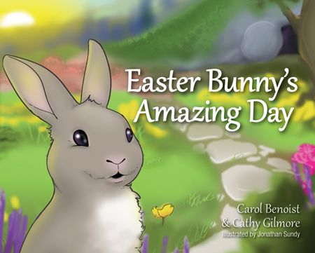 Easter Bunny's Amazing Day by Carol Benoist