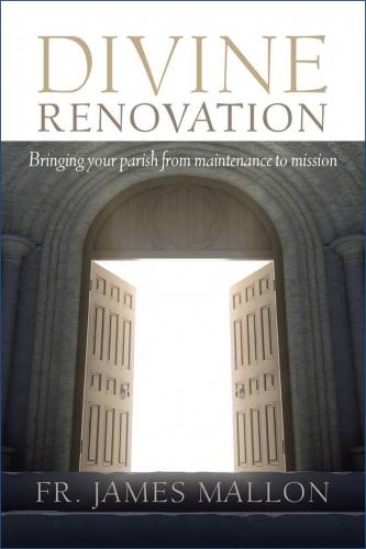 Divine Renovation by Fr. James Mallon