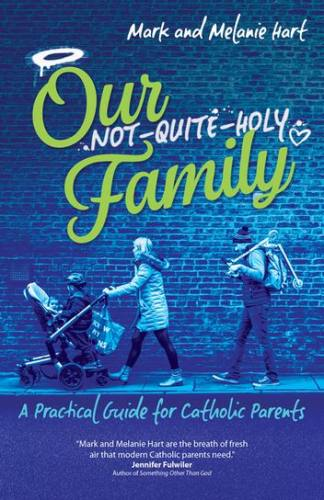 Our Not Quite Holy Family by Mark & Melanie Hart