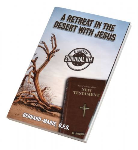 A Retreat in the Desert with Jesus by Bernard-Marie, OFS