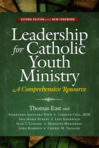 Leadership for Catholic Youth Ministry, 2nd Edition