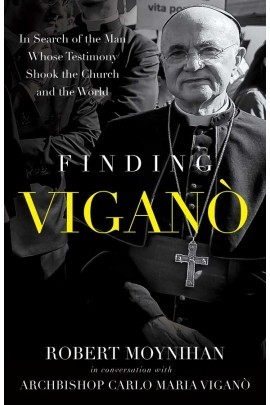 Finding Vigano by Robert Moynihan