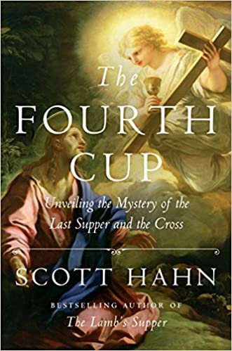 The Fourth Cup Scott Hahn Hardcover