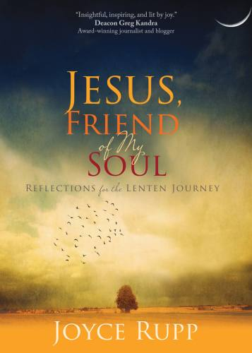 Jesus, Friend of My Soul Reflections Lenten Journey