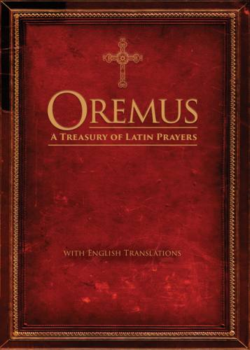 Oremus: A Treasury of Latin Prayers with English Translations