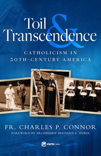 Toil and Transcendence Fr. Charles Connor Paperback