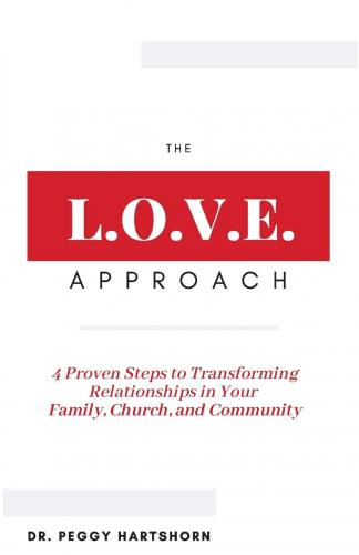 The L.O.V.E. Approach by Dr. Peggy Hartshorn Paperback