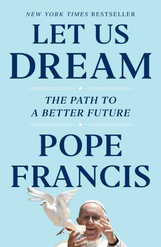 Let Us Dream Pope Francis Hardcover