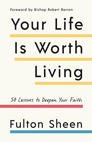 Your Life is Worth Living Fulton Sheen Paperback