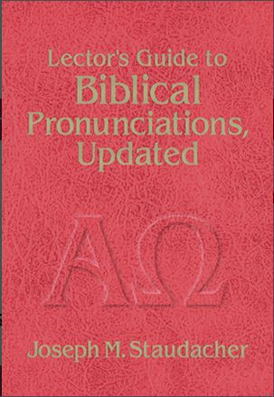 Lector's Guide to Biblical Pronunciations, Updated by Staudacher