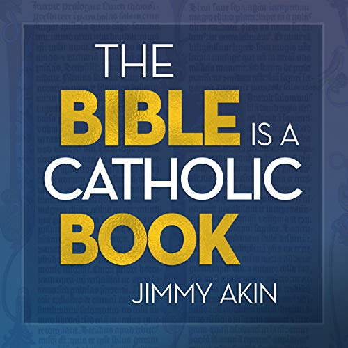 The Bible is a Catholic Book Jimmy Akin Paperback