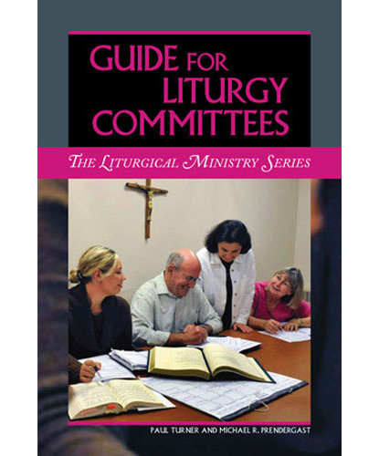 Guide for Liturgy Committees, Turner & Prendergast