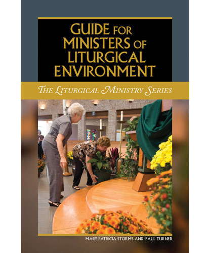 Guide for Ministers of Liturgical Environment, Storms & Turner