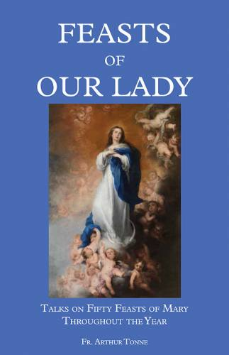 Feasts of Our Lady by Fr. Arthur Tonne