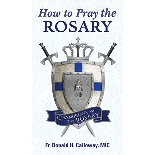 How to Pray the Rosary Donald Calloway Booklet