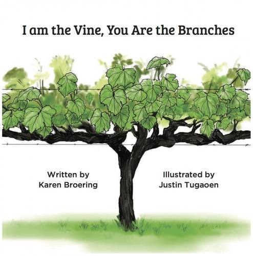 I Am The Vine You Are The Branches Karen Broering