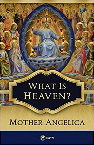 What is Heaven? Mother Angelica Paperback