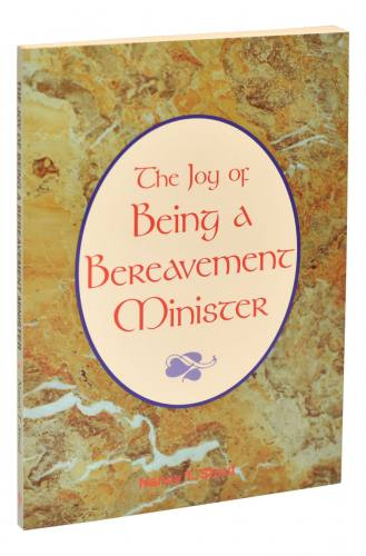 The Joy of Being a Bereavement Minister by Nancy Stout