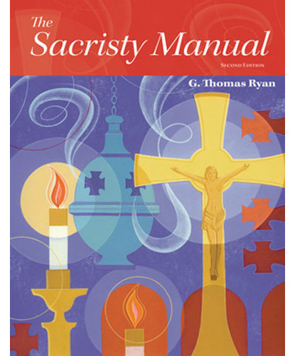Sacristy Manual, Second Edition by G. Thomas Ryan