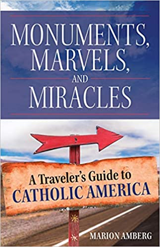 Monuments Marvels and Miracles Traveler's Guide Marion Amberg