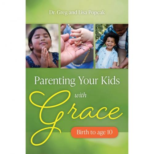 Parenting Your Kids With Grace by Greg & Lisa Popcak